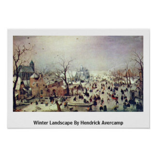 Winter Landscape By Hendrick Avercamp Poster