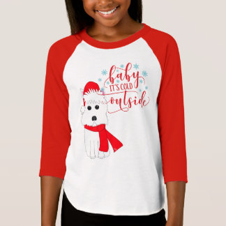 Winter Westie Baby it's cold outside T-Shirt