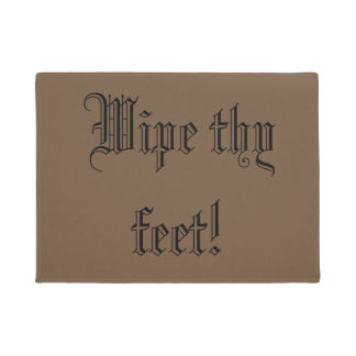 Wipe thy feet doormat