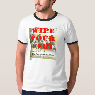wipe your feet generation 1914 tshirt
