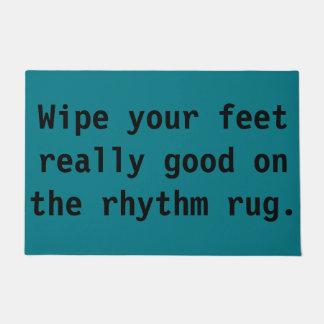 Wipe Your Feet Really Good on the Rhythm Rug