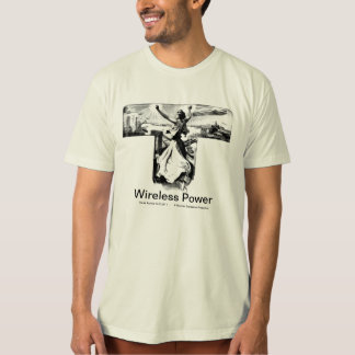 Wireless Power-Nikola Tesla T-Shirt