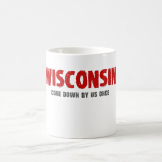 """Wisconsin – Come Down by Us Once"" Mug"