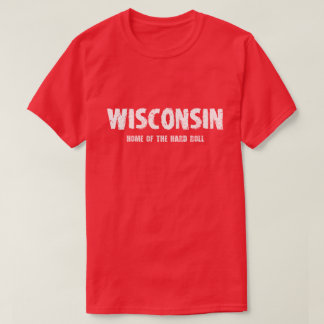 Wisconsin – Home of the Hard Roll T-Shirt