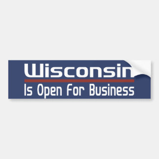 Wisconsin Is Open For Business Bumper Sticker