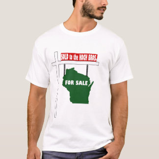 Wisconsin Sold to the Koch Brothers T-Shirt