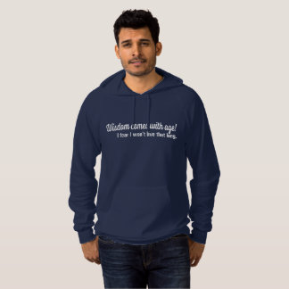 Wisdom comes with age Hoodie