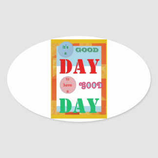 Wisdom Quote GoodDay GOOD DAY Fun Gifts Oval Sticker