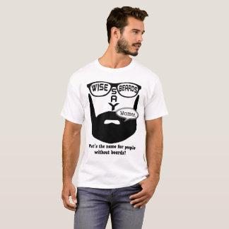 Wise Beards Say Women T-Shirt