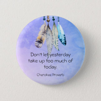 Wise Cherokee Proverb with Watercolor Feathers 6 Cm Round Badge