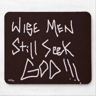 """Wise Men Still Seek God"" Mouse Pad"