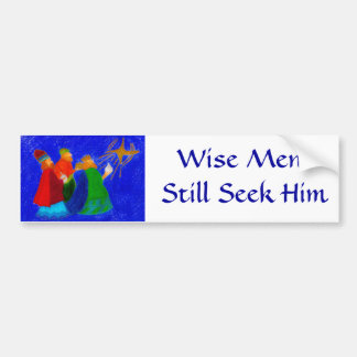 Wise Men Still Seek Him Bumper Sticker