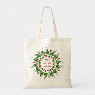 """Wise men still seek Him"" Holly Design Bag"