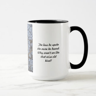 Wise Old Owl Cup  - The less he spoke Cup