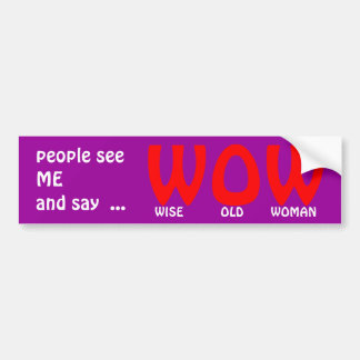 WISE OLD WOMAN BUMPER STICKER