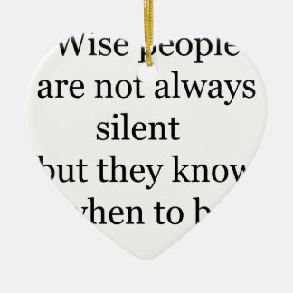 wise people are not always silent but they know wh ceramic ornament