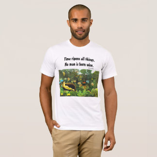 wise saying and art T-Shirt
