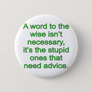 Wise Word 6 Cm Round Badge