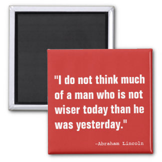 Wiser Today Than Yesterday Square Magnet