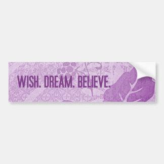 Wish. Dream. Believe. Bumper Stickers