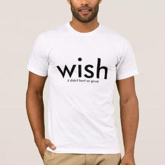 wish it didnt hurt so good T-Shirt