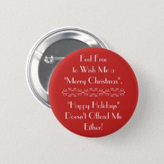 Wish Me Merry Christmas or Happy Holidays 6 Cm Round Badge