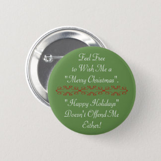 Wish Me Merry Christmas or Happy Holidays, Green 6 Cm Round Badge