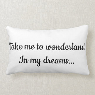 Wish Pillow. Think different and dream adventure. Lumbar Cushion