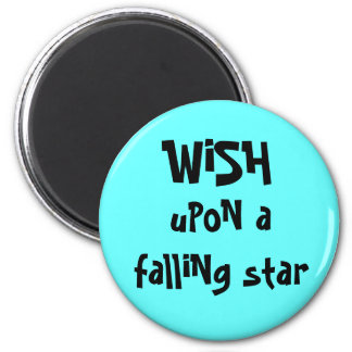 wish upon a falling star 6 cm round magnet