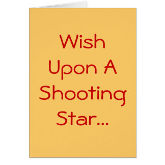 Wish Upon A Shooting Star... Greeting Card