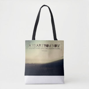 Wish You Had Started Today Tote Bag