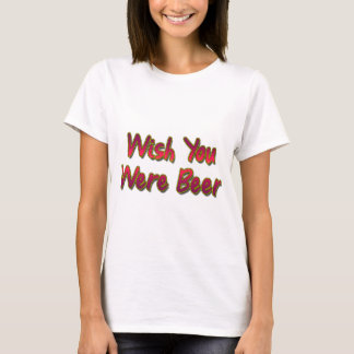 Wish-You-Were-Beer T-Shirt