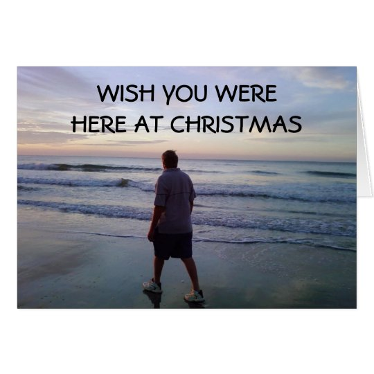WISH YOU WEREHERE AT CHRISTMAS CARD