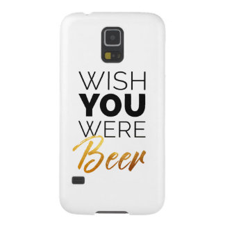 Wish your were Beer Galaxy S5 Covers