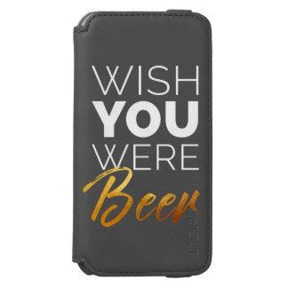 Wish your were Beer Incipio Watson™ iPhone 6 Wallet Case