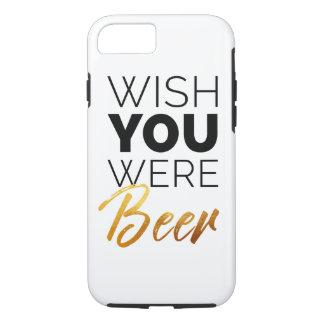 Wish your were Beer iPhone 8/7 Case