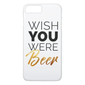 Wish your were Beer iPhone 8 Plus/7 Plus Case