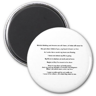 Wishful thinking and dreams are all i have ; of... 6 cm round magnet
