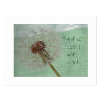 Wishing Doesn't Make It So Postcard
