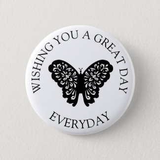 Wishing you a Great Day Everyday Button