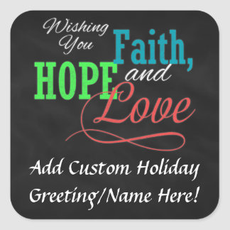 Wishing you Faith, Hope and Love Square Sticker