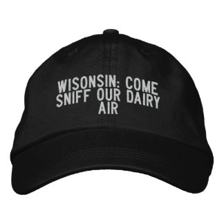 Wisonsin: come sniff our dairy air embroidered hat