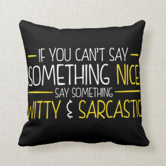 Wit and Sarcasm Cushion