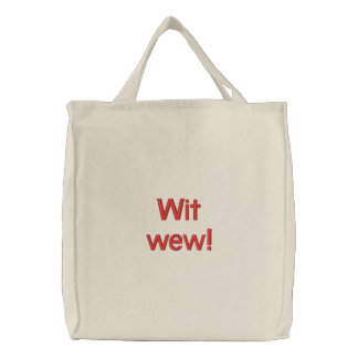 Wit wew! Tote Embroidered Tote Bag
