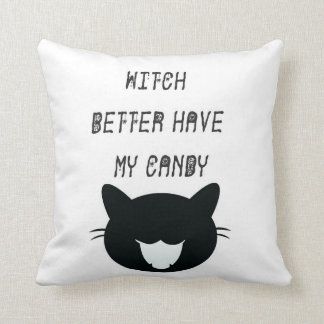 Witch Better Have My Candy Pillow