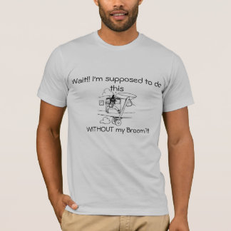 Witch Flying Without a Broom! T-Shirt