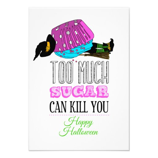 Witch killed by to cupcake - Too much to sugar dog Invitations