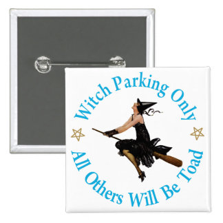 Witch Parking Only - All Others Will Be Toad 15 Cm Square Badge