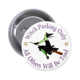 Witch Parking Only - All Others Will Be Toad 6 Cm Round Badge