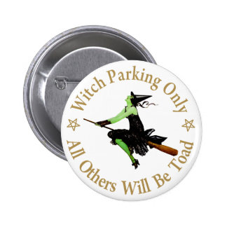 Witch Parking Only  - All Others Will Be Toad! 6 Cm Round Badge